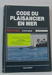 Code du plaisancier en mer : Ouvrage de code à l'intention des candidats aux permis mer cotier et hauturier