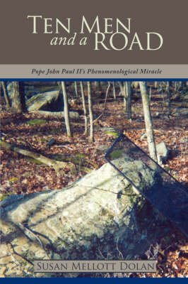 [Ten Men and a Road: Pope John Paul II's Phenomenological Miracle] (By: Susan Mellott Dolan) [published: March, 2008]
