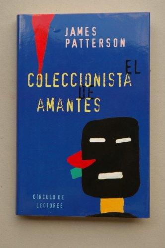 El coleccionista de amantes / James Patterson ; traducción de Víctor Pozanco