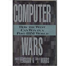 Computer Wars: How the West Can Win in a Post-IBM World