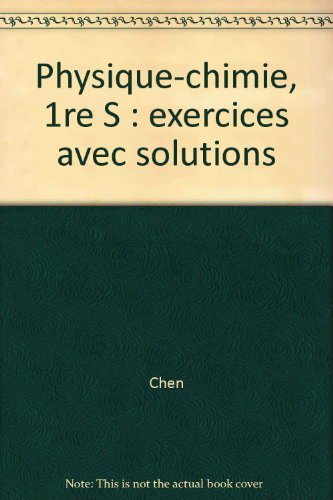 Physique-chimie, 1re S : exercices avec solutions