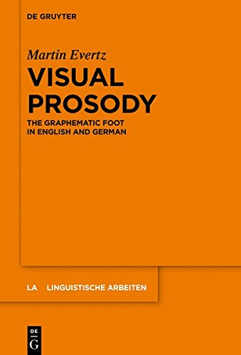 Visual Prosody: The Graphematic Foot In English And German (Linguistische  Arbeiten, Band 570