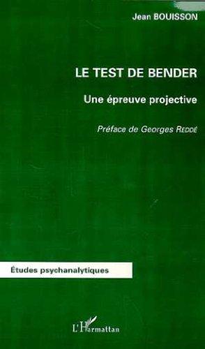 Le test de bender. une epreuve projective par Jean Bouisson