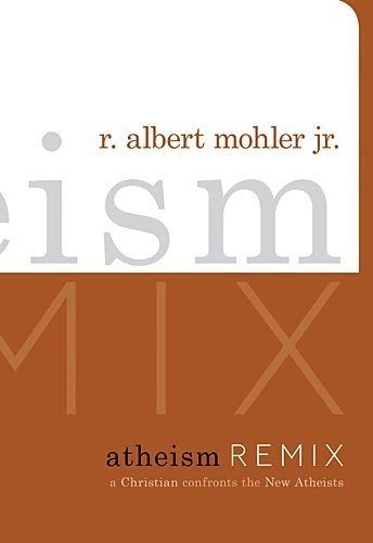 Atheism Remix: A Christian Confronts the New Atheists (English Edition)