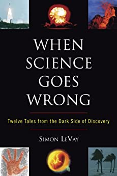 When Science Goes Wrong von [LeVay, Simon]