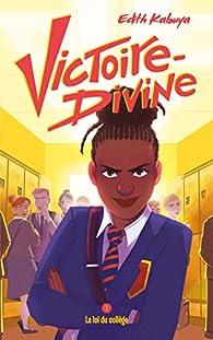Victoire-Divine, tome 1 : La loi du collège par Édith Kabuya