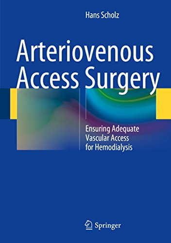 Arteriovenous Access Surgery: Ensuring Adequate Vascular Access for Hemodialysis (English Edition)