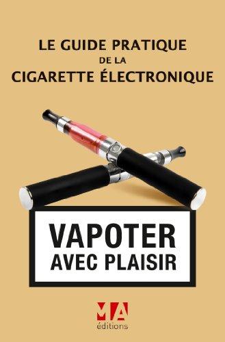 Le guide pratique de la cigarette électronique