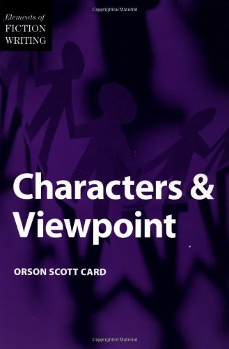 Characters and Viewpoint (The elements of fiction writing) by Orson Scott Card (1-Aug-1999) Paperback