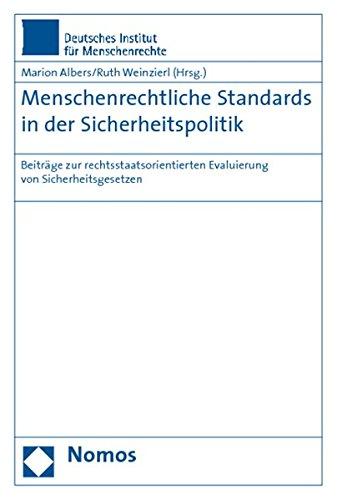 Menschenrechtliche Standards in der Sicherheitspolitik: Beiträge zur rechtsstaatsorientierten Evaluierung von Sicherheitsgesetzen