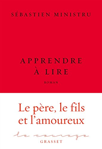 Apprendre  lire: premier roman - collection Le Courage dirige par Charles Dantzig