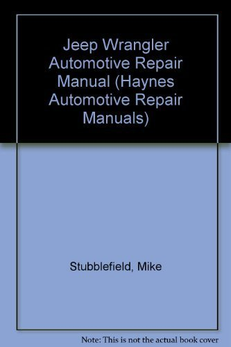 Jeep Wrangler Automotive Repair Manual/All Jeep Wrangler Models 1987 Through 1992 (Hayne's Automotive Repair Manual) by Stubblefield, Mike, Haynes, John Harold (1992) Paperback