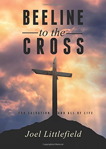 beeline-to-the-cross-for-salvation-and-all-of-life