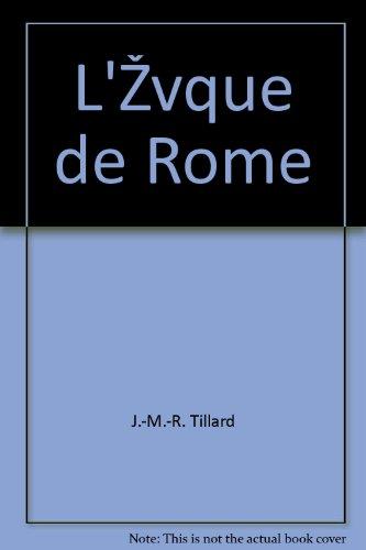 L'évêque de Rome par J.-M.-R. Tillard