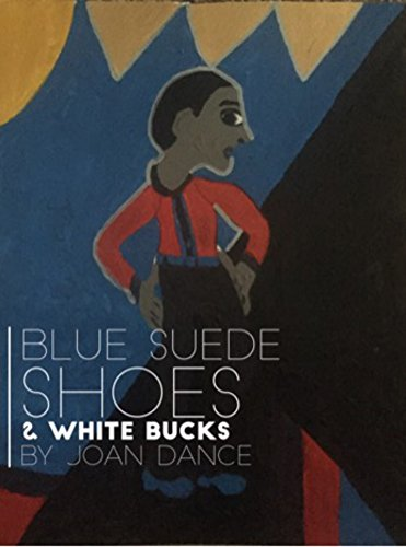 Blue Suede Shoes : And White Bucks (English Edition)