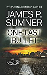 One Last Bullet: A Thriller (Adrian Hell #3) (Adrian Hell Series)