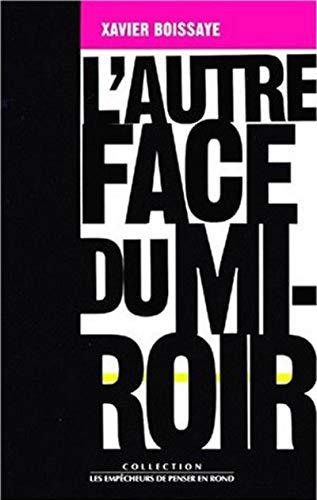 L'Autre Face du miroir par X. Boissaye