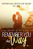 Remember You This Way: A Contemporary Rockstar Romance (The Sounds of Us Book 2) (English Edition)