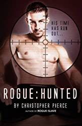 Rogue - Hunted: The Second Book of Rogue by Christopher Pierce (2009-07-01)