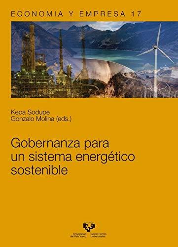 Gobernanza para un sistema energético sostenible (Serie de Economía y Empresa) por Kepa Sodupe Corcuera