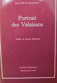 Portrait des Valaisans : En légende et en vérité par Maurice Chappaz