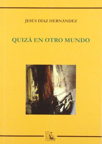 Quizá en otro mundo (Poesía) por Jesus Diaz