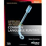 Customizing the Microsoft?? .NET Framework Common Language Runtime (Developer Reference) by Steven Pratschner (2005-02-23)