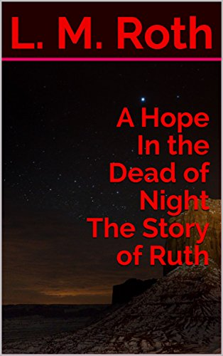 a-hope-in-the-dead-of-night-the-story-of-ruth-english-edition