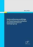 Unternehmensnachfolge im Familienunternehmen: Psychologische Aspekte der Nachfolgeregelung