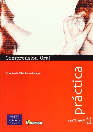 Practica Oral: Comprension Oral 1 - Book + CD por Maria-Antonia Oliva Perez-Andujar