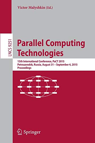 Parallel Computing Technologies: 13th International Conference, PaCT 2015, Petrozavodsk, Russia, August 31-September 4, 2015, Proceedings (Lecture Notes in Computer Science, Band 9251) - M-pact-system