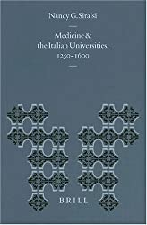 Medicine and the Italian Universities, 1250-1600 (Education and Society in the Middle Ages and Renaissance, 12) by Nancy G Siraisi (2001-05-01)