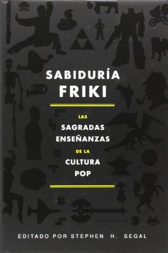 Sabiduría Friki (No Ficción) por Stephen H. Segal