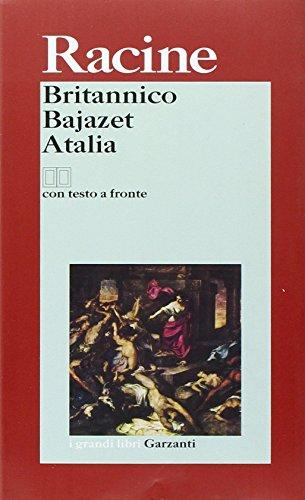 Britannico-Bajazet-Atalia. Testo francese a fronte