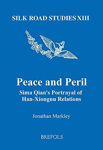 Peace and Peril: Sima Qian's Portrayal of Han-Xiongnu Relations