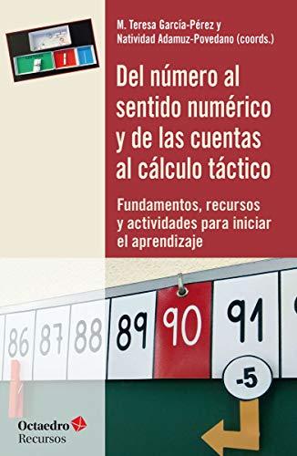Del número al sentido numérico y de las cuentas al cálculo táctico: Fundamentos, recursos y actividades para inicial el aprendizaje