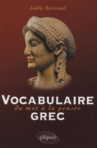 Vocabulaire grec : Du mot  la pense