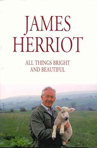 All Things Bright and Beautiful por James Herriot