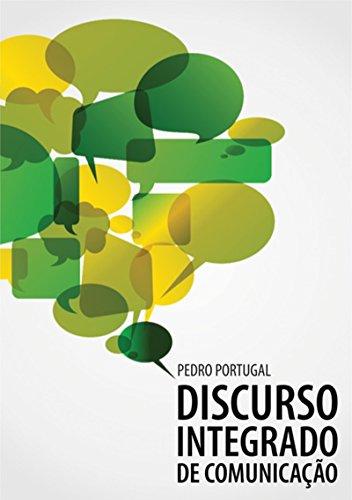 Discurso Integrado De Comunicação (Portuguese Edition) por Pedro Portugal