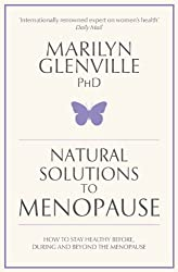 Natural Solutions to Menopause: How to stay healthy before, during and beyond the menopause (English Edition)