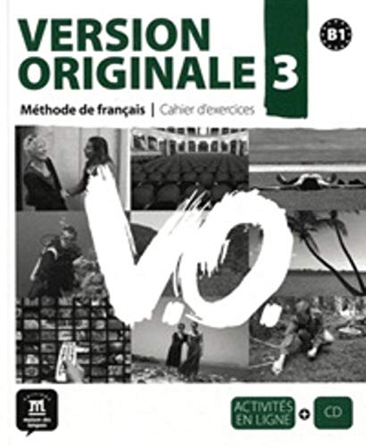 Version originale. Cahier d'exercices. Per le Scuole superiori. Con CD Audio: Version Originale 3 - cahier d'exercices + CD (Fle- Texto Frances)