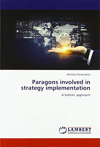 Paragons involved in strategy implementation: A holistic approach