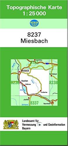 TK25 8237 Miesbach: Topographische Karte 1:25000 (TK25 Topographische Karte 1:25000 Bayern)