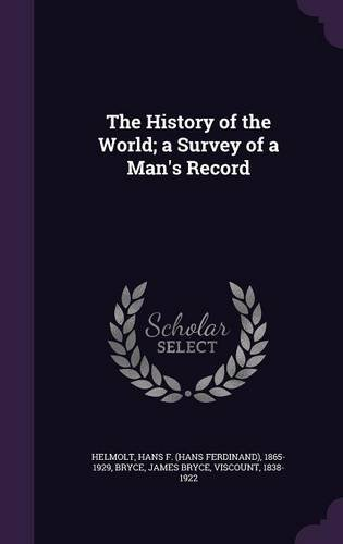 The History of the World; a Survey of a Man's Record