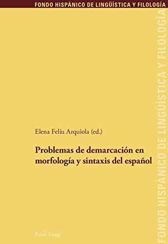 Problemas de demarcación en morfología y sintaxis del español