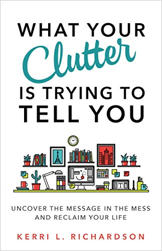 3c2f3e1bb What Your Clutter Is Trying to Tell You (English Edition)