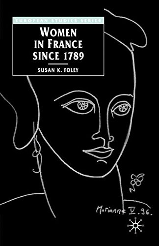 Women in France Since 1789: The Meanings of Difference (European Studies Series)