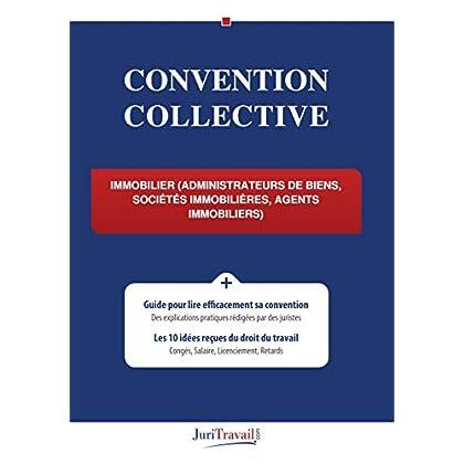Convention collective - Immobilier (administrateurs de biens, sociétés immobilières, agents immobiliers)