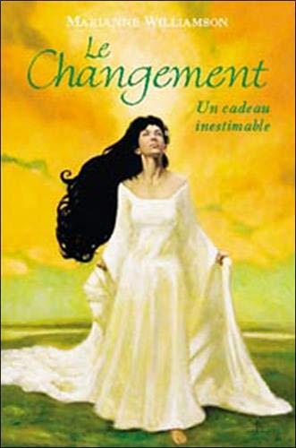 Le Changement - Un cadeau inestimable