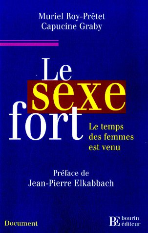 Le sexe fort : Le temps des femmes est venu